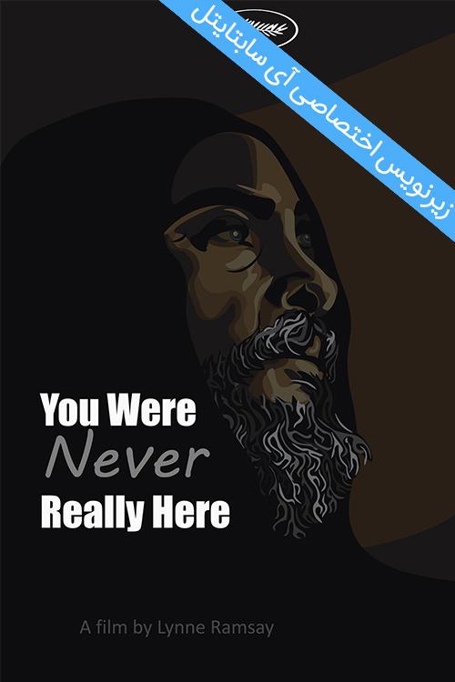 دانلود زیرنویس فارسی فیلم You Were Never Really Here